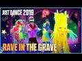 Just dance 2019 rave in the grave de aronchupa ft little sis nora mp3