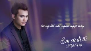 [Beat Karaoke] Em Cứ Đi Đi - Khắc Việt [Official]