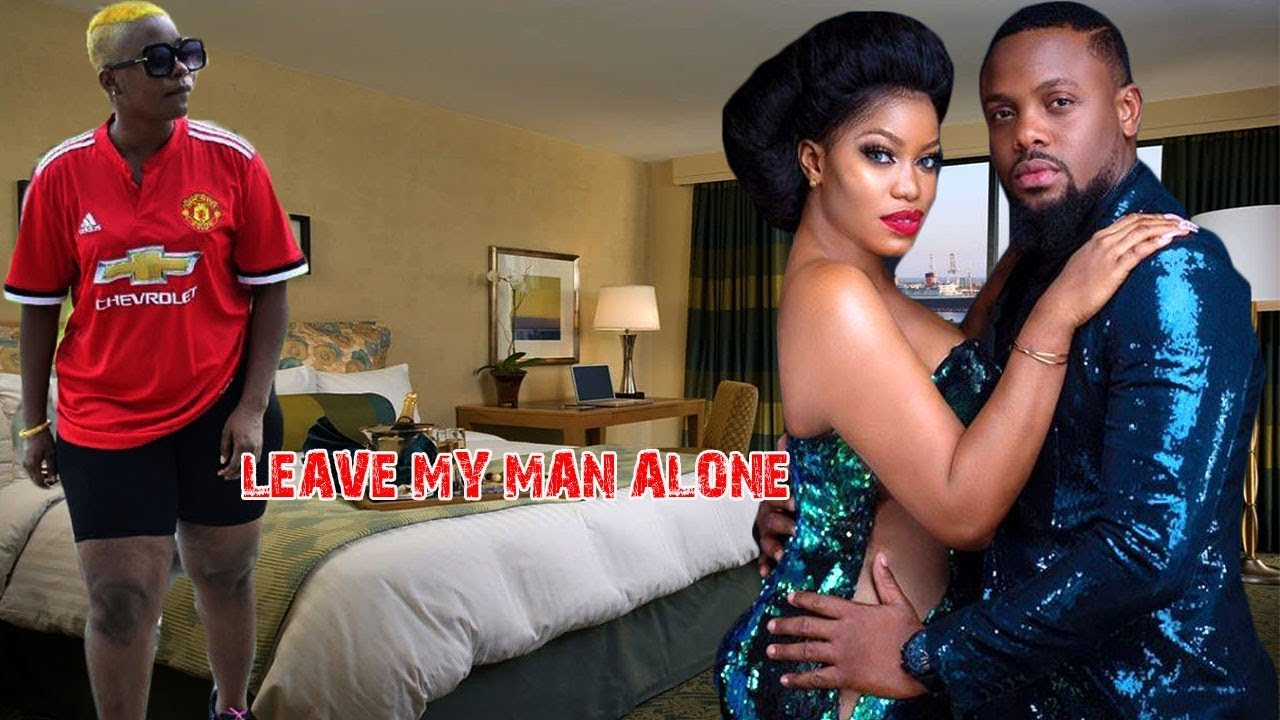 Download LEAVE MY MAN ALONE - LATEST NIGERIAN MOVIES AFRICAN NOLLYWOOD MOVIES | 2018