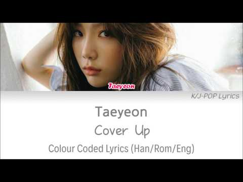 Taeyeon (태연) - Cover Up Colour Coded Lyrics (Han/Rom/Eng)