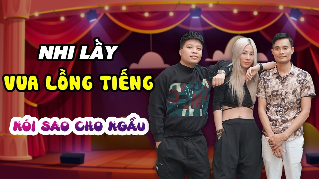 Nhi Lầy Vua Lồng Tiếng Nói Sao Cho Ngầu #Shorts