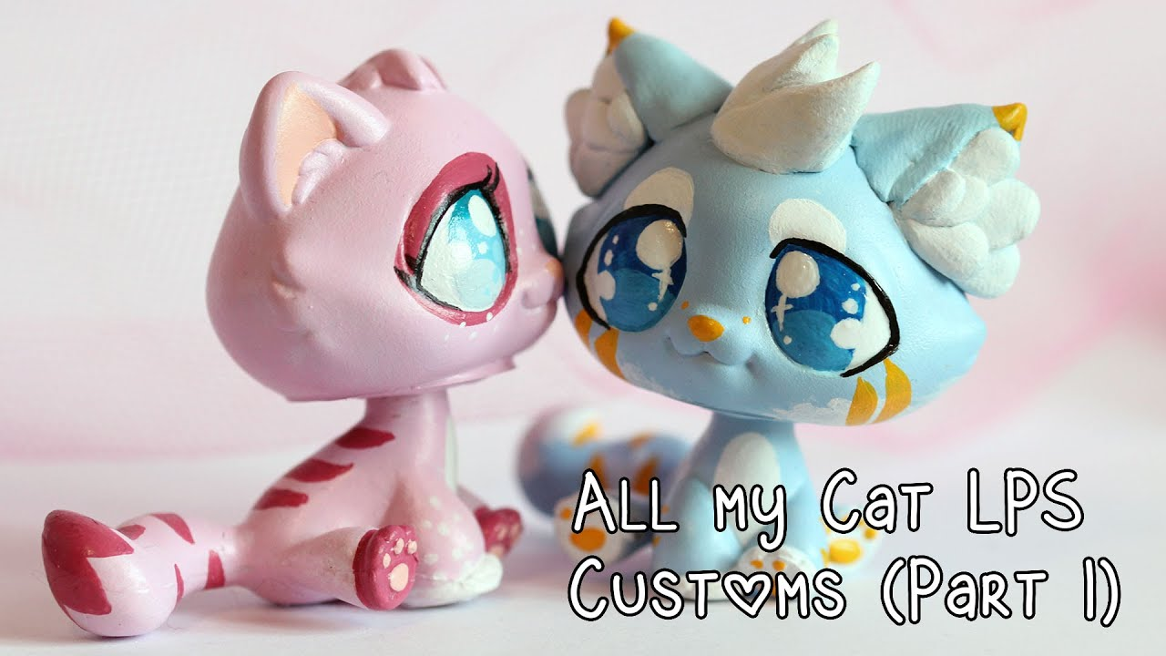All My Cat Lps Customs Part 1 Youtube