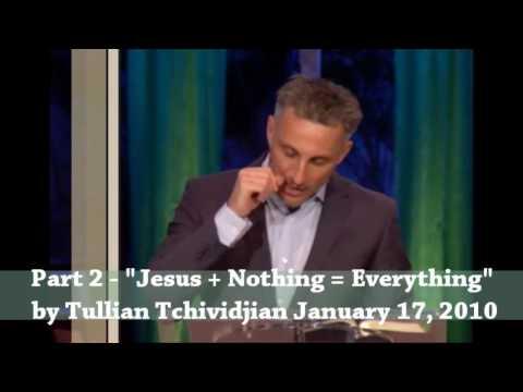 "Part 2 – ""Jesus + Nothing = Everything"" by Tullian Tchividjian January 17, 2010"