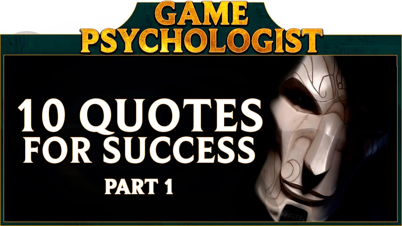 Game Psychology 10 Quotes For Success In League Of Legends