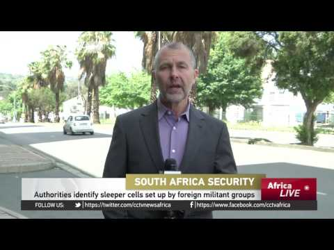 South African authorities identify sleeper cells set up by foreign militant groups