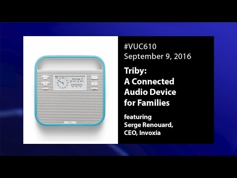 #VUC610 - Triby with Invoxia CEO Serge Renouard