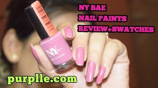NY BAE Nail paints review+Swatches  super affordable under rs 60/- purplle.com