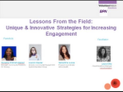 Lessons From the Field: Unique, Innovative Strategies for Increasing Engagement