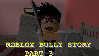 Roblox Bully Story Part 3 [ We the Kings Sad Song ]