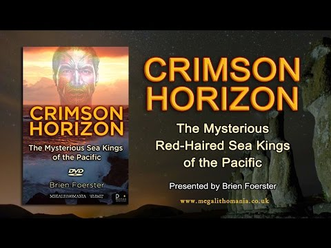 Brien Foerster: Crimson Horizon  The Mysterious RedHaired Sea Kings of the Pacific FULL LECTURE