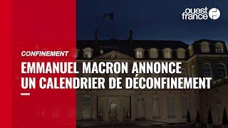 Confinement. Emmanuel Macron annonce un calendrier de déconfinement
