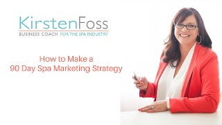 How to Make a 90 Day Spa Marketing Strategy