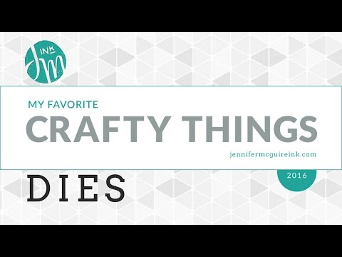 My Favorite Crafty Things - Dies