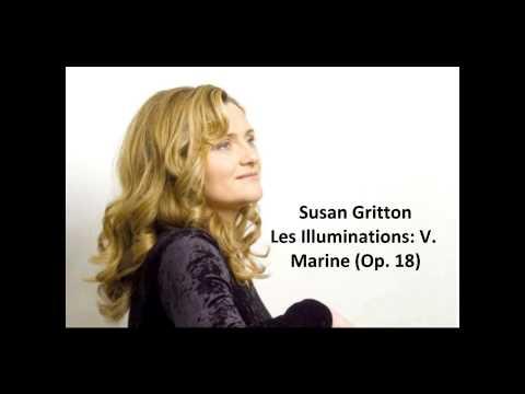 "Susan Gritton: The complete ""Les Illuminations Op. 18"" (Britten)"