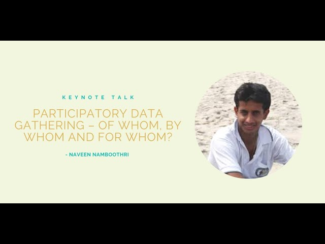 Participatory data gathering - of whom, by whom and for whom?   Naveen Namboothiri