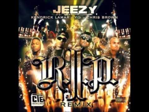 Young Jeezy -- R.I.P. (Remix) Lyrics (Feat. Chris Brown, Kendrick Lamar, & YG)