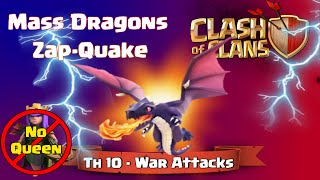 Clash of Clans | Mass Dragons ZapQuake Attack Strategy at TH10 - No Queen in Clash of Clans