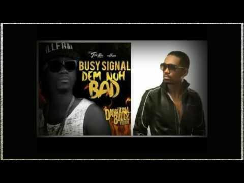Busy Signal - Dem Nuh Bad - [Clean] [Dancehall...