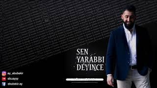 Gambar cover Ebubekir Ay Sen Yarabbi Deyince 2018