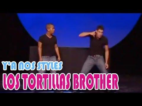 Y A NOS STYLES, Los tortillas brothers