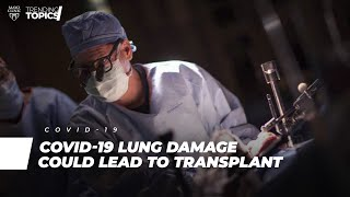 COVID-19 Lung Damage Could Lead to Transplant | Full Video