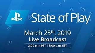 Sony State of Play 3.25.19 LIVE w/ChiGuy