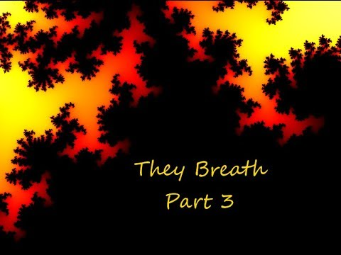 They Breath! [Part 3]