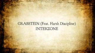 GRABSTEIN - Interzone (Feat. Harsh Discipline)