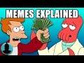 Every Futurama Meme Explained - Fry, Bender, Zoidberg + MORE! (Tooned Up S4 E20)