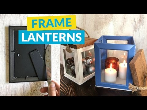 Lanterns Made From Dollar Tree Frames