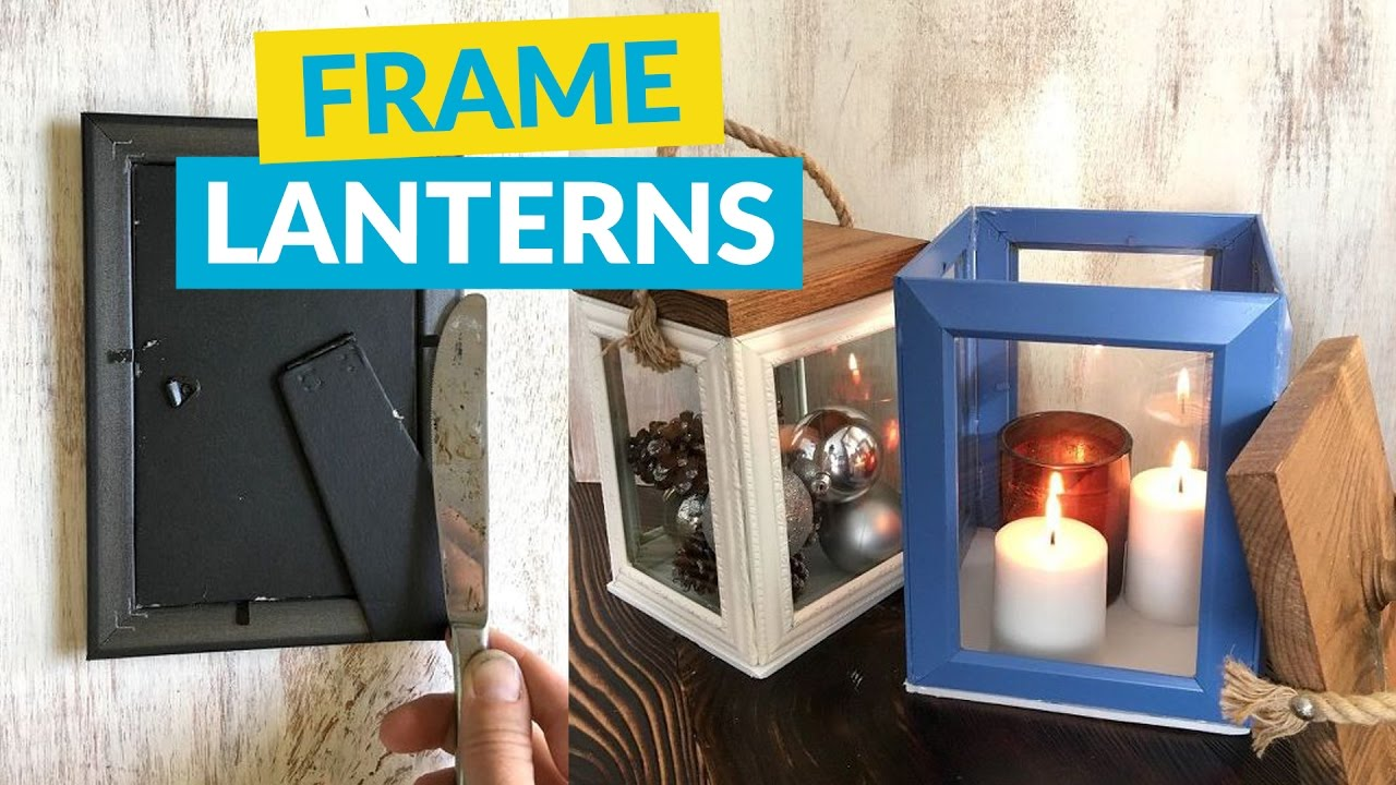d09353053d17 Lanterns Made From Dollar Tree Frames - YouTube