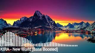 KIRA - New World Bass Boosted