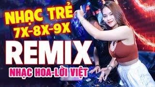 NHẠC TRẺ REMIX 7X 8X 9X DJ CỰC XINH BASS CĂNG - LK NHẠC HOA LỜI VIỆT BẤT HỦ - NHẠC SỐNG REMIX