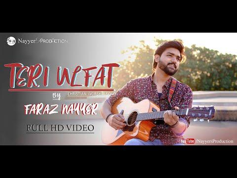 new-urdu/hindi-christian-song-|-teri-ulfat-|-faraz-nayyer-|-nayyer's-production-2019