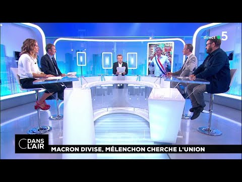 Macron divise, Mélenchon cherche l'union #cdanslair 25.08.2018