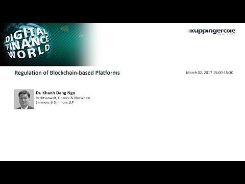 Dr. Khanh Dang Ngo - Regulation of Blockchain based Platforms