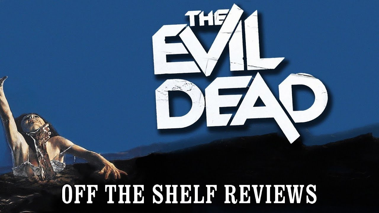Download The Evil Dead Review - Off The Shelf Reviews