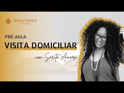 VISITA DOMICILIAR com Sarita Amaro