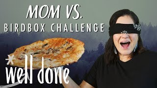 Bird Box Challenge - Mom Tries to Make a Pizza Blindfolded | Mom Vs | Well Done