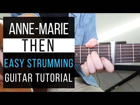 Anne Marie - Then / EASY GUITAR TUTORIAL / Strumming