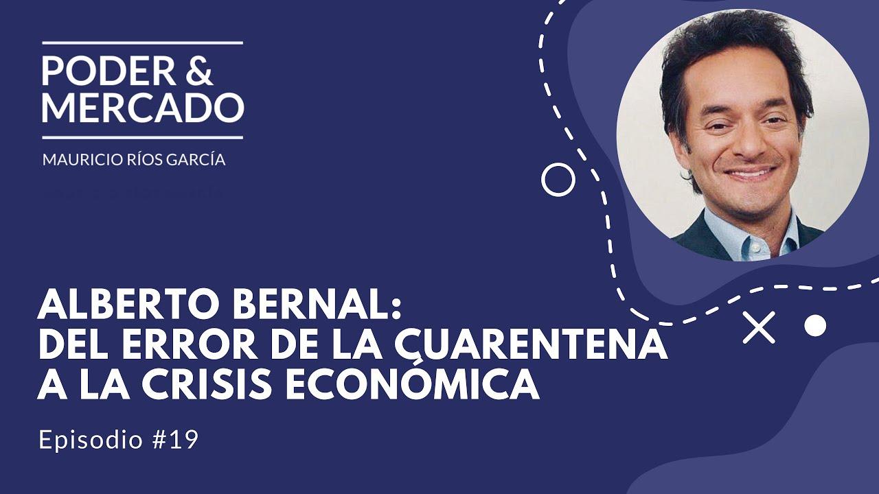 19 Alberto Bernal: Del error de la cuarentena a la crisis económica -  YouTube