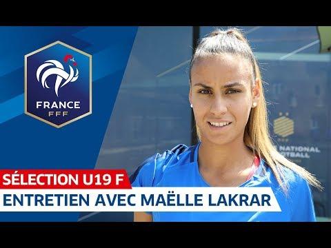 U19 Féminine, Euro 2019 : Entretien avec Maëlle Lakrar I FFF 2019