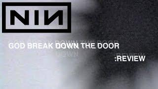 Nine Inch Nails - God Break Down The Door (REVIEW / NEWS)