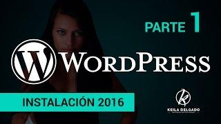 Cómo instalar wordpress en español 2016 - curso desde cero parte 1