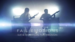 Repeat youtube video Fail Emotions - Suit & Tie (Official Playthrough)
