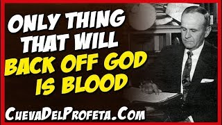 Only thing that will back off God is Blood | William Marrion Branham Quotes
