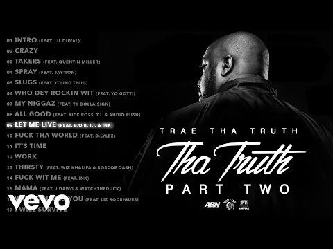 Trae Tha Truth - Let Me Live (Audio) ft. B.o.B, T.I., Ink