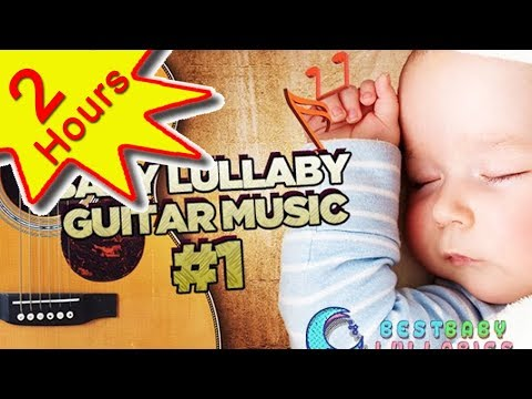 💕 Guitar Baby Music Lullaby Songs To Relax and Go to Sleep 2 HOURS Babies Lullabies Song ♥