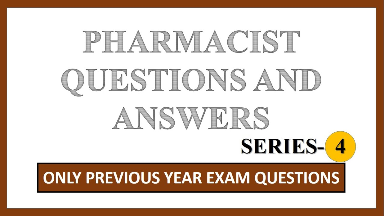PHARMACIST PREVIOUS YEAR EXAM QUESTIONS AND ANSWERS (MCQ) | SERIES-4