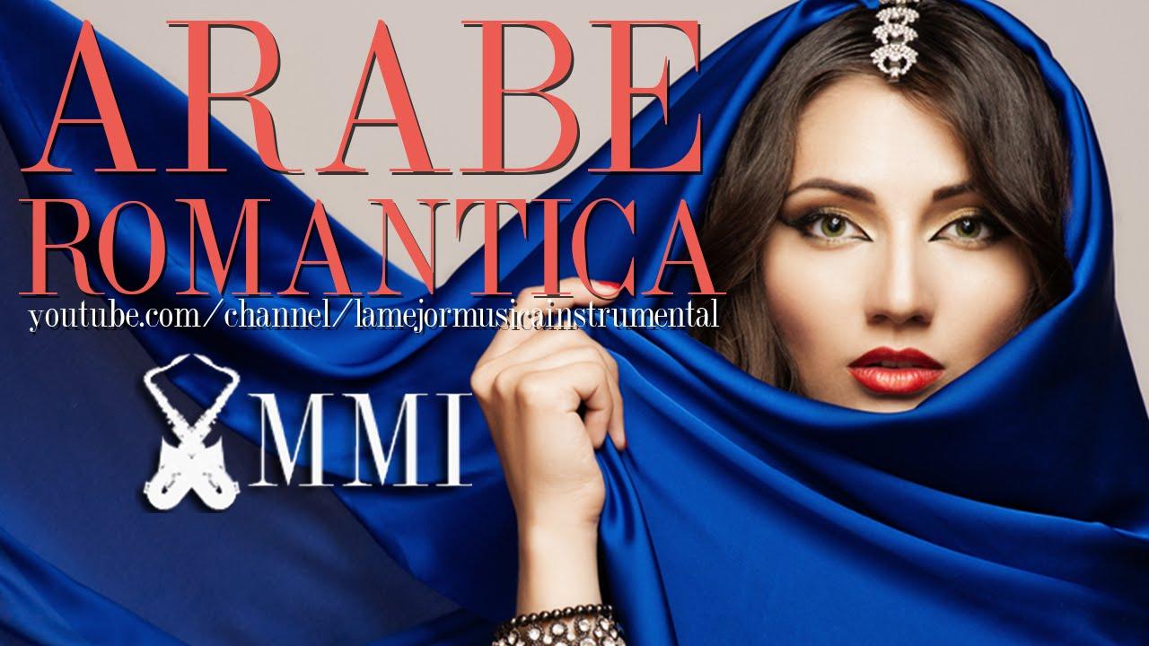Musica Arabe Moderna Romantica Instrumental Relajante Para Escuchar Mix Sensual Para Relajarse Youtube